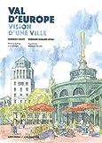 Val d'Europe: Vision d'une Ville