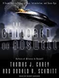 : The Children of Roswell: A Seven-Decade Legacy of Fear, Intimidation, and Cover-Ups (Audio CD)
