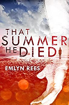 That Summer He Died by [Rees, Emlyn]