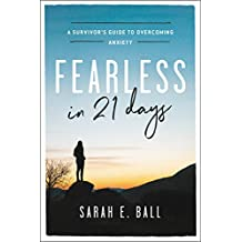 Fearless in 21 Days: A Survivor's Guide to Overcoming Anxiety (English Edition)