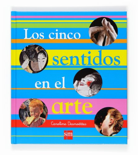 Los cinco sentidos en el arte/ The five senses in art