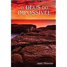 o Deus do Impossível (Portuguese Edition)
