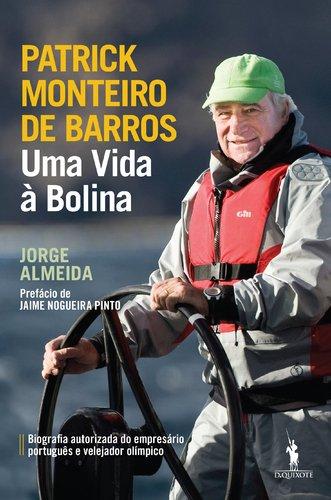 Uma Vida À Bolina. Patrick Monteiro De Barros