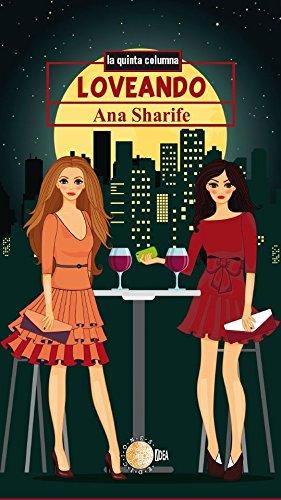 Loveando (La quinta columna nº 110) por Ana Sharife
