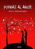Poemas al amor: Versos y Frases para dedicar