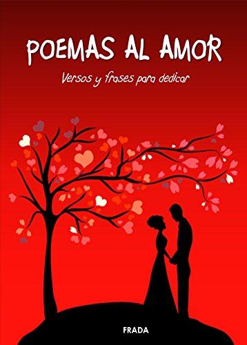 Descargar Pdf Poemas Al Amor Versos Y Frases Para Dedicar Por Frada