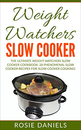 weight-watchers-slow-cooker-the-ultimate-weight-watchers-slow-cooker-cookbook-28-phenomenal-slow-coo