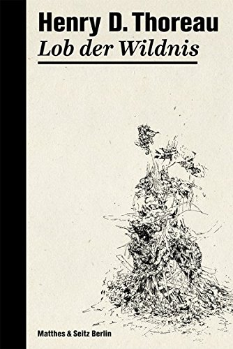 Lob der Wildnis (Henry David Thoreau)