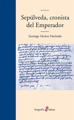 Sepúlveda, cronista del emperador (Edhasa Literaria)