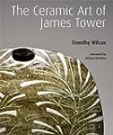 Ceramic Art of James Tower