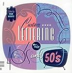 Custom lettering of the 40's & 50's:...