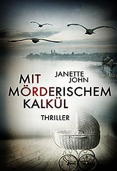 Mit mörderischem Kalkül (Kripo Bodensee 1) (German Edition) by [John, Janette]