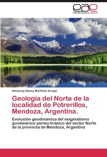 Geologia del Norte de La Localidad de Potrerillos, Mendoza, Argentina. por Amancay Nancy Martinez Araujo