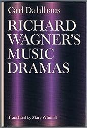 Richard Wagner's Music Dramas