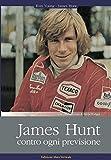 James Hunt. Contro ogni previsione