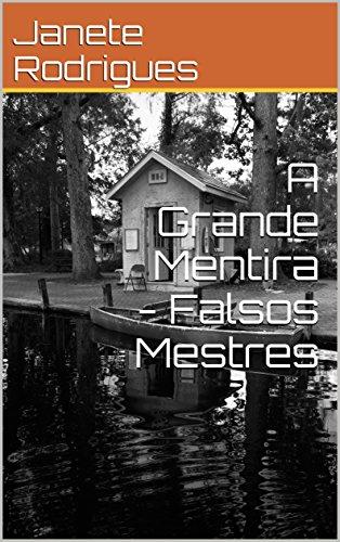 A Grande Mentira - Falsos Mestres (Portuguese Edition) eBook ...