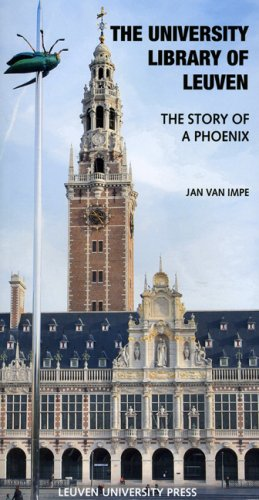 The University Library of Leuven.: The story of a Phoenix (Varia Lovaniensia) por J. Van Impe