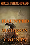 Haunted Madison County: Hauntings, Mysteries, and Urban Legends (Haunted Kentucky Book 4) (English Edition)
