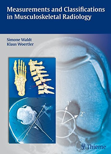 Measurements and Classifications in Musculoskeletal Radiology by Simone Waldt (2013-12-09)