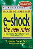 e-Shock the New Rules: The Electronic Shopping Revolution: Strategies for Retailers and Manufacturers
