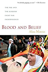 Blood and Belief: The PKK and the Kurdish Fight for Independence by Aliza Marcus (2009-04-01)