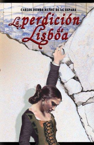 La Perdición de Lisboa por Carlos Isidro Muñoz de la Espada