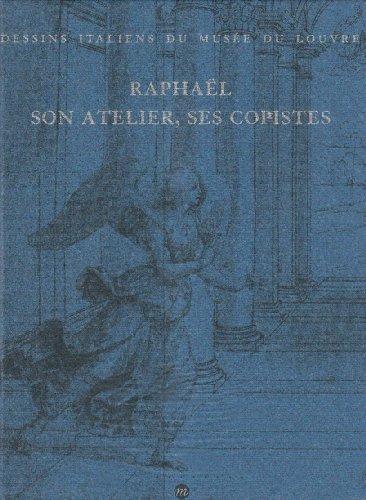 Raphaël : Son atelier ses copistes par Collectif