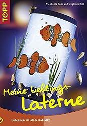 Meine Lieblings-Laterne. Laternen im Material-Mix. Das clevere Bastelbuch