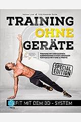 Training ohne Geräte: Fit mit dem 3D-System (Special-Edition): Training mit dem eigenen Körpergewicht für Anfänger, Fortgeschrittene und Profis Taschenbuch