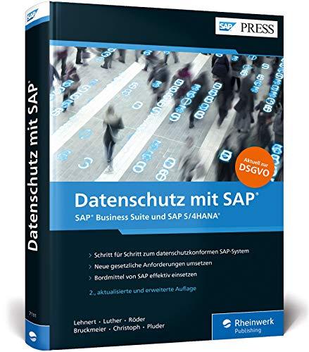 Datenschutz mit SAP: DSGVO-Umsetzung im SAP-System -- inkl. Datenschutz in den SAP-Cloud-Werkzeugen (SAP Cloud Platform, Ariba, SuccessFactors, Concur etc.) (SAP PRESS)