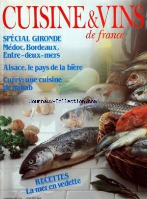 CUISINE ET VINS DE FRANCE [No 387] du 01/06/1983 - SPECIAL GIRONDE - MEDOC - BORDEAUX - ENTRE-DEUX-MERS - ALSACE - LE PAYS DE LA BIERE - CURRY - UNE CUISINE DE NABAB - RECETTES - LA MER EN VEDETTE - MAURICE RHEIMS - NICOLAS LE JARDINIER - FRANCOIS CLERC
