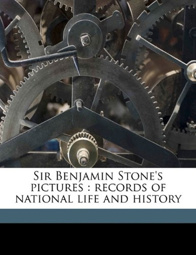 Sir Benjamin Stone's pictures: records of national life and history
