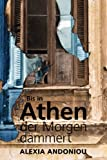 Bis in Athen der Morgen dämmert - Alexia Andoniou