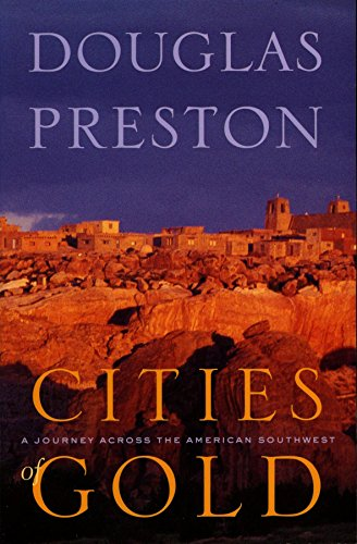 Cities of Gold: A Journey Across the American Southwest  in Pursuit of Coronado (English Edition)