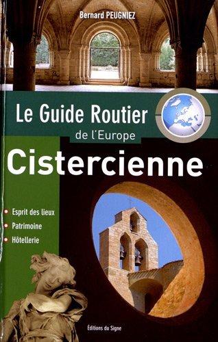 Le guide routier de l'Europe cistercienne par Bernard Peugniez