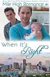 When It's Right (Mile High Romance #1) by Aria Grace (2013-06-29)