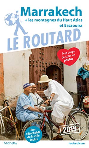 Guide du Routard Marrakech 2019: + les montagnes du Haut-Atlas et Essaouira par Collectif
