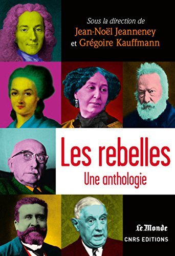 Bons livres téléchargement gratuit Les rebelles: Une anthologie PDF DJVU B00NU6QV7M