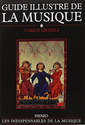 Guide illustré de la musique, tome 1 par Ulrich Michels