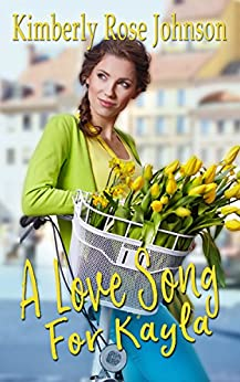 A Love Song for Kayla (Melodies of Love Book 1) (English Edition) di [Johnson, Kimberly Rose]
