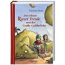Der kleine Ritter Trenk und der Gro??e Gef???hrliche by Kirsten Boie (2011-10-06)