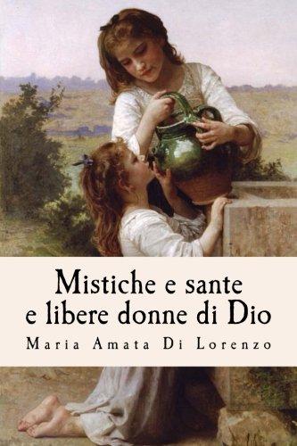 Mistiche E Sante E Libere Donne Di Dio
