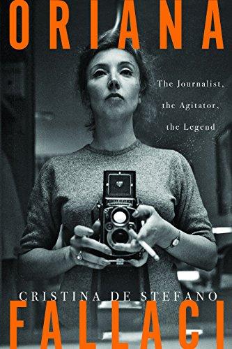 Oriana Fallaci: The Journalist, the Agitator, the Legend (English Edition)