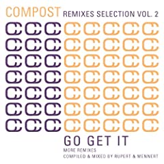 Compost Remixes Selection Vol. 2 - Go Get It - More Remixes - compiled and mixed by Rupert & Mennert
