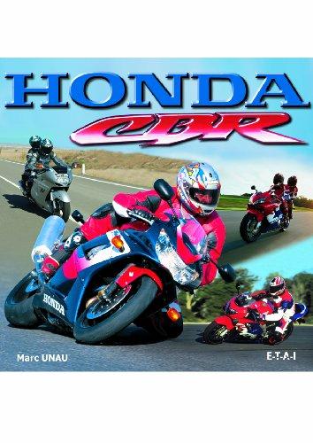 Honda CBR : Les sportives emblématiques par Marc Unau