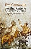 Scarica Libro Perfino Catone scriveva ricette I greci i romani e noi (PDF,EPUB,MOBI) Online Italiano Gratis