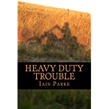 Heavy Duty Trouble: Book Three in The Brethren Trilogy by Mr Iain Parke (21-Oct-2012) Paperback