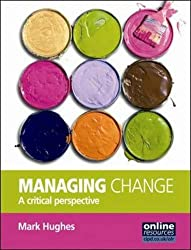 Managing Change : A Critical Perspective