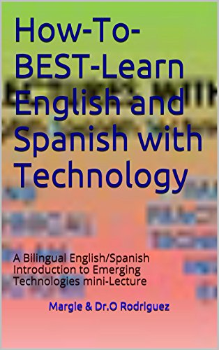 Aprenda y Practique Ingles Tecnico con How-To-BEST-Learn English and Spanish with Technology: Como Aprender y Practicar Ingles y Espanol Tecnico--A Bilingual ... Technical Manual (BEST Lectures nº 1) por DrO Rodriguez