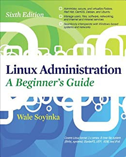 Linux Administration: A Beginners Guide, Sixth Edition par [Soyinka, Wale]